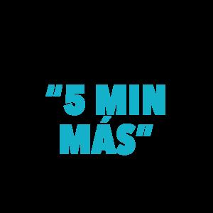 Excusa – 5 minutos más